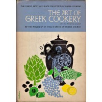 THE ART OF GREEK COOKERY BY THE WOMEN OF ST. PAUL'S GREEK ORTHODOX CHURCH